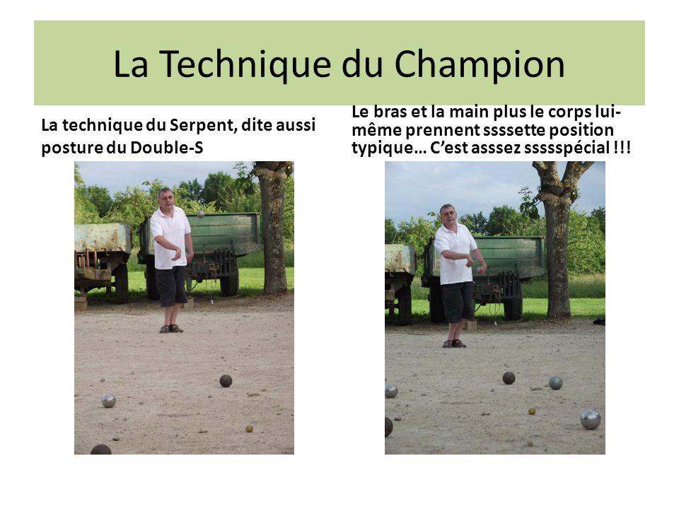 La Technique du Champion La technique du Serpent, dite aussi posture du Double-S Le bras et la main plus le corps lui- même prennent ssssette position
