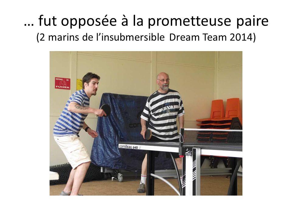 … fut opposée à la prometteuse paire (2 marins de linsubmersible Dream Team 2014)