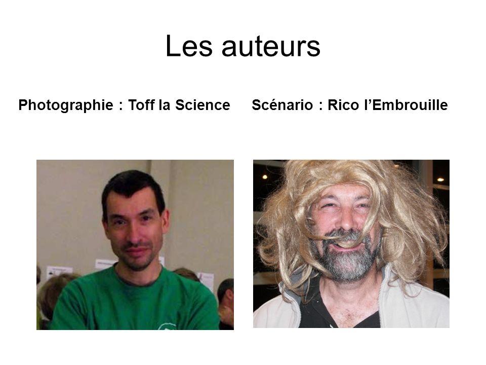 Les auteurs Photographie : Toff la ScienceScénario : Rico lEmbrouille