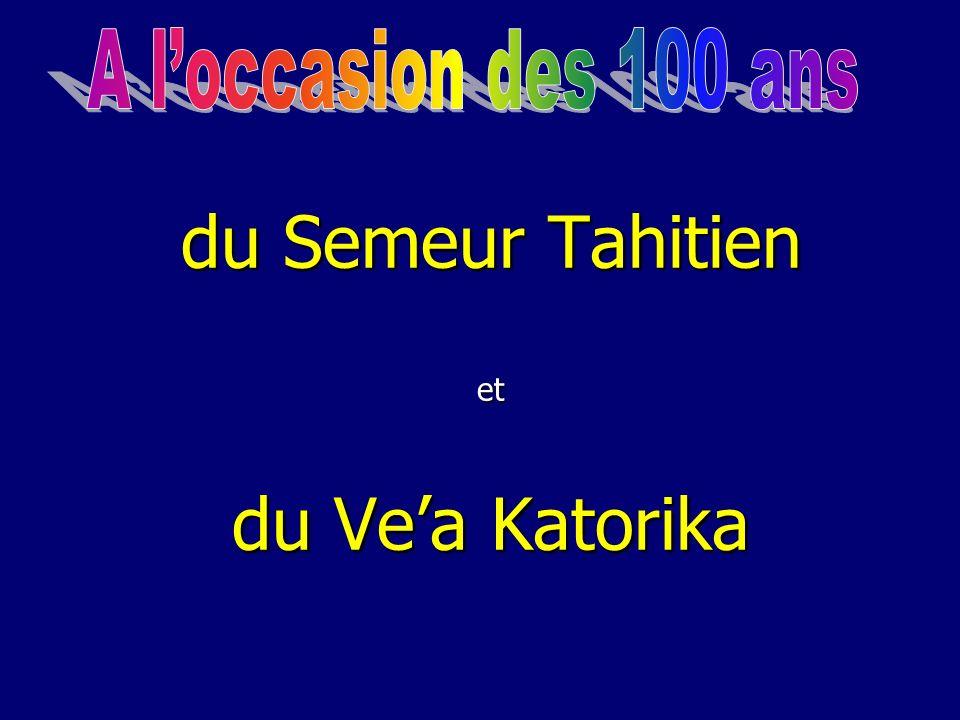 du Semeur Tahitien et du Vea Katorika