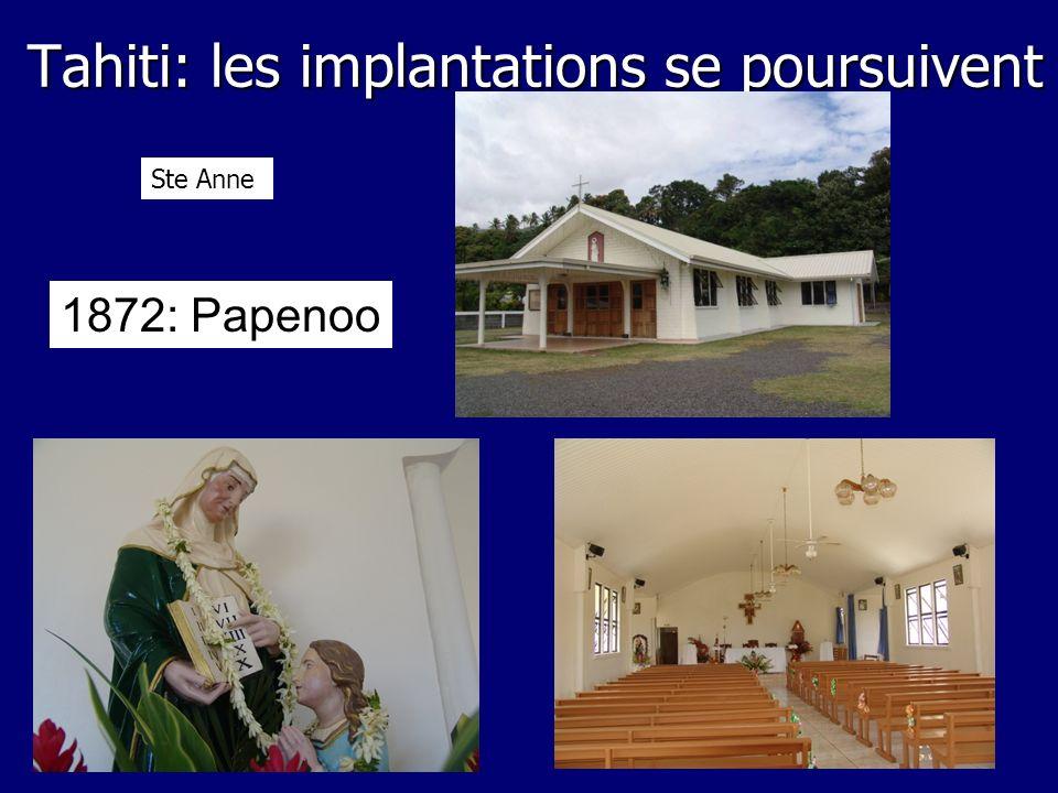 Tahiti: les implantations se poursuivent 1872: Papenoo Ste Anne
