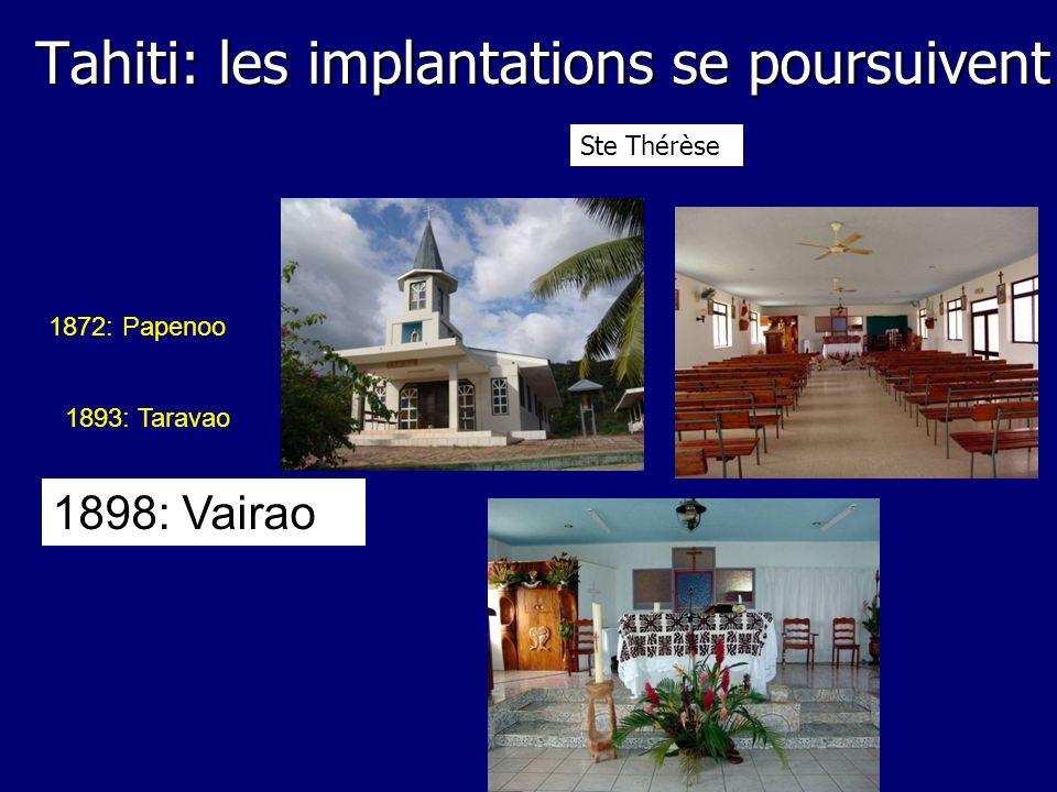 1898: Vairao 1893: Taravao 1872: Papenoo Ste Thérèse Tahiti: les implantations se poursuivent
