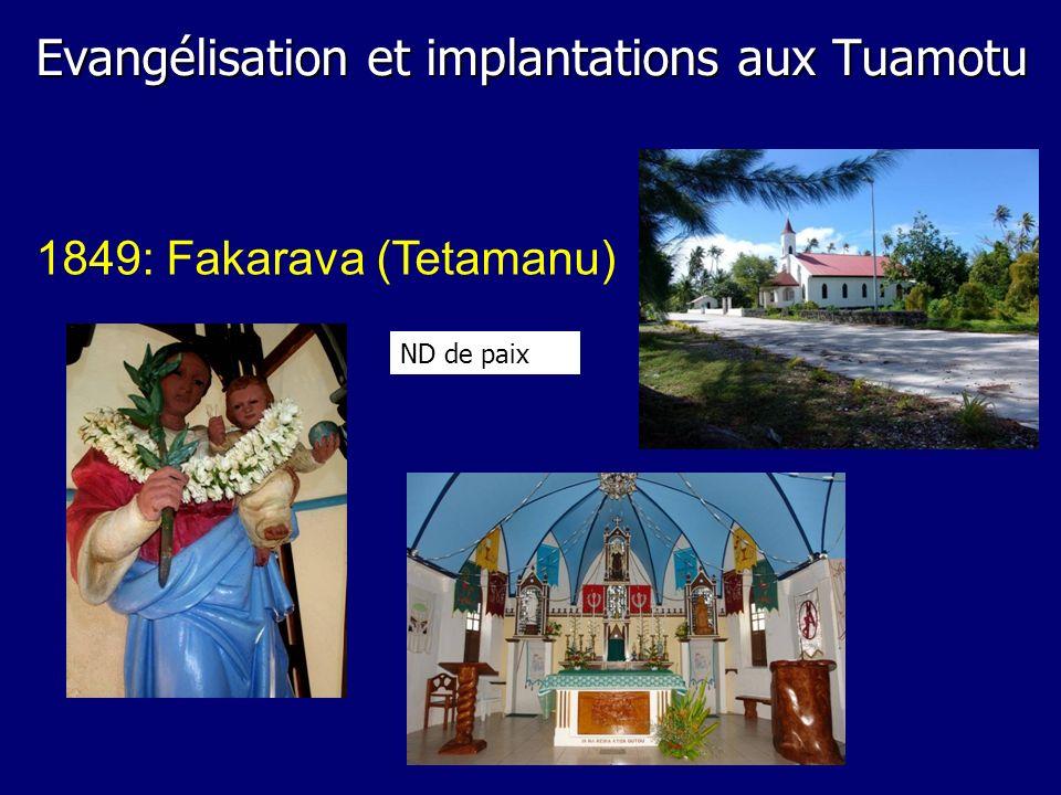 Evangélisation et implantations aux Tuamotu 1849: Fakarava (Tetamanu) ND de paix