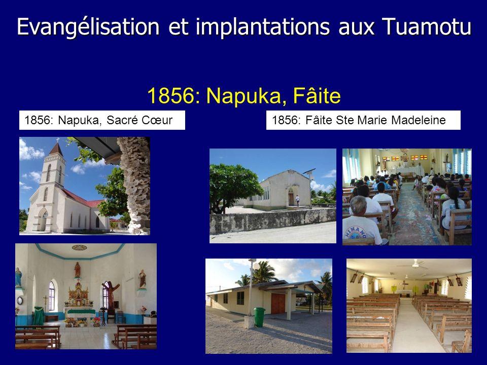 1856: Fâite Ste Marie Madeleine 1856: Napuka, Fâite 1856: Napuka, Sacré Cœur Evangélisation et implantations aux Tuamotu