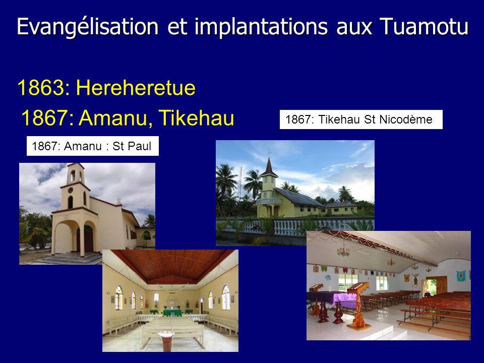 1863: Hereheretue 1867: Amanu, Tikehau 1867: Tikehau St Nicodème 1867: Amanu : St Paul Evangélisation et implantations aux Tuamotu