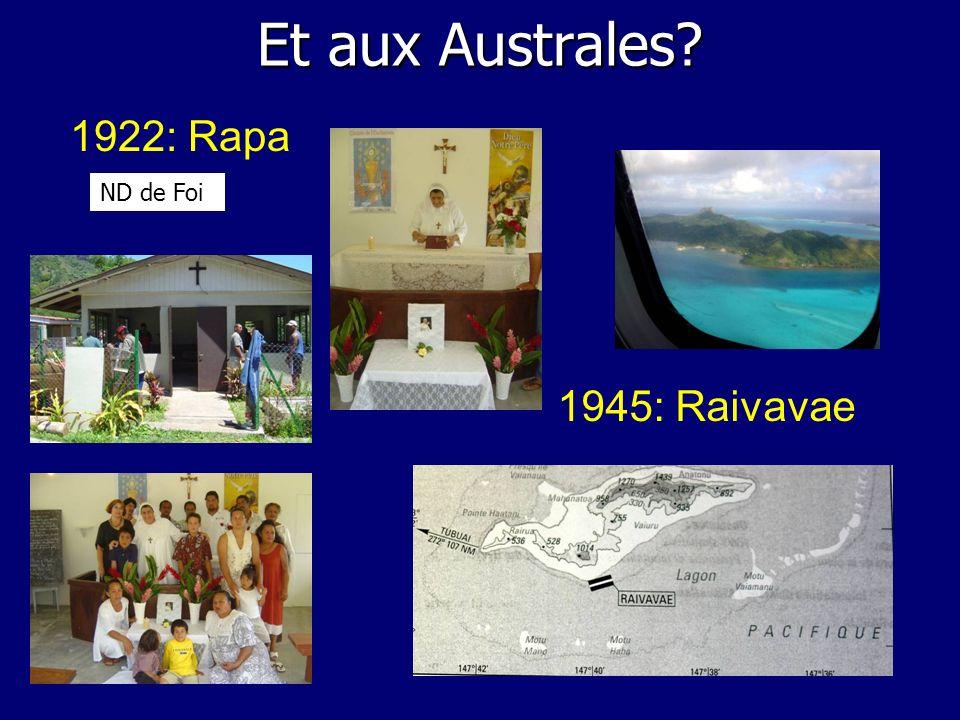 Et aux Australes? 1922: Rapa ND de Foi 1945: Raivavae
