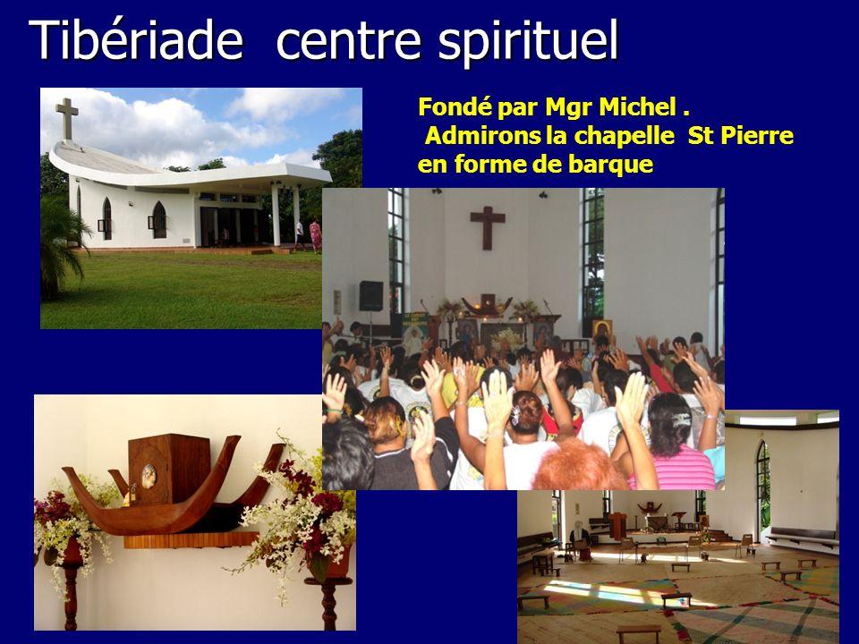 Tibériade centre spirituel Fondé par Mgr Michel. Admirons la chapelle St Pierre en forme de barque