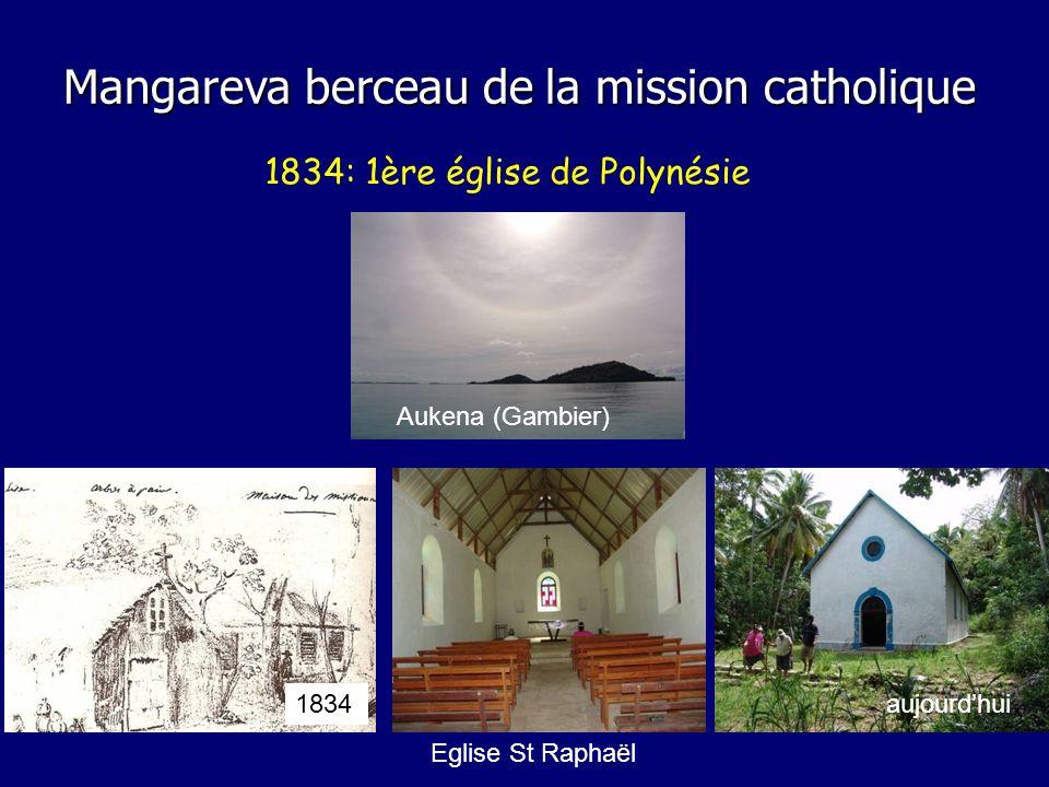 1834: 1ère église de Polynésie Aukena (Gambier) Mangareva berceau de la mission catholique aujourdhui Eglise St Raphaël 1834