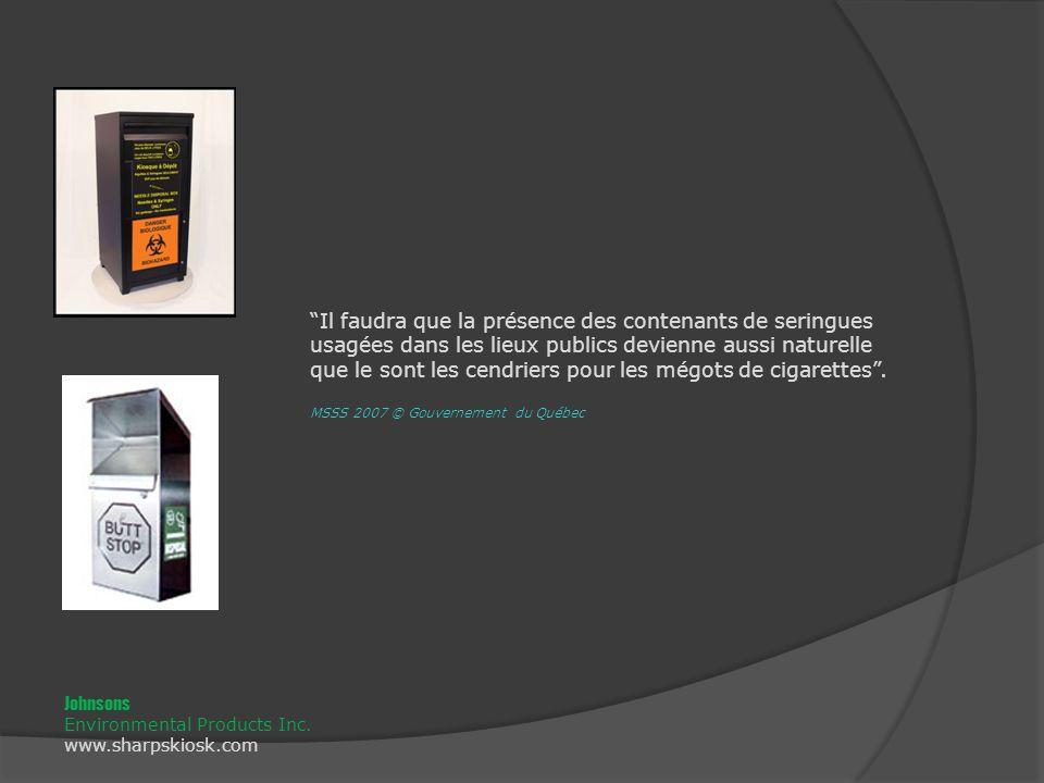 Il faudra que la présence des contenants de seringues usagées dans les lieux publics devienne aussi naturelle que le sont les cendriers pour les mégots de cigarettes.