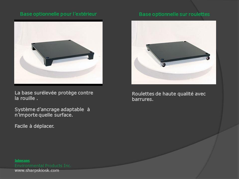 Base optionnelle pour lextérieur Base optionnelle sur roulettes La base surélevée protège contre la rouille.