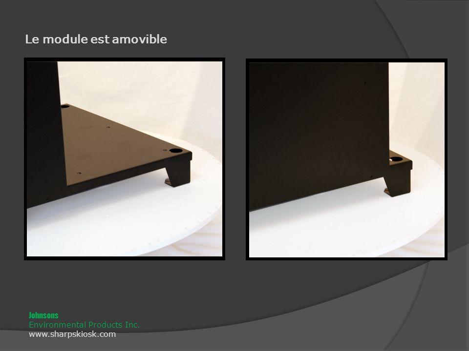 Le module est amovible Johnsons Environmental Products Inc. www.sharpskiosk.com
