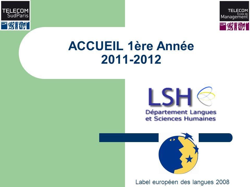 ACCUEIL 1ère Année 2011-2012 Label européen des langues 2008