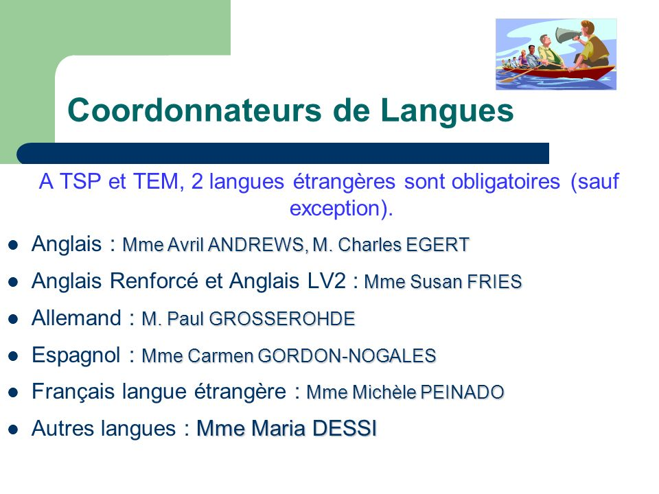 9 Coordonnateurs de Langues A TSP et TEM, 2 langues étrangères sont obligatoires (sauf exception).