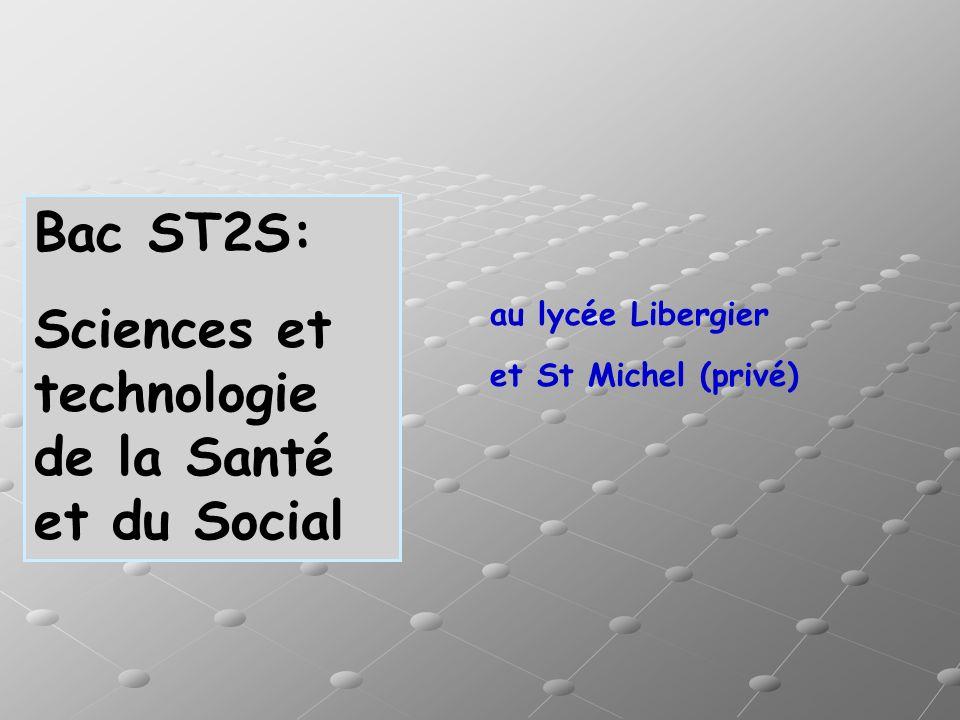 au lycée Libergier et St Michel (privé) Bac ST2S: Sciences et technologie de la Santé et du Social