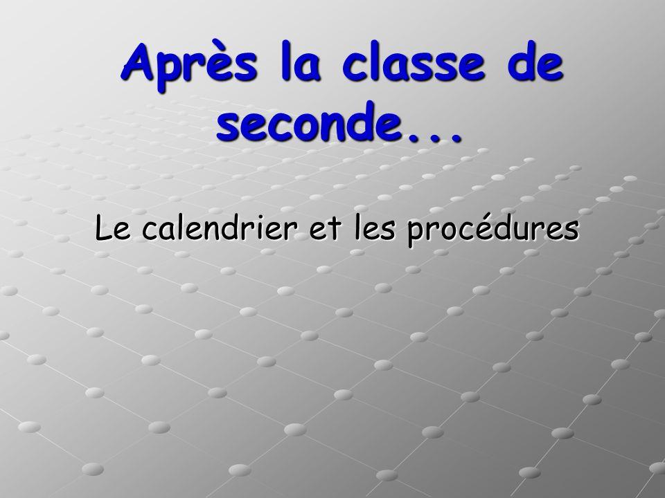 Après la classe de seconde... Le calendrier et les procédures