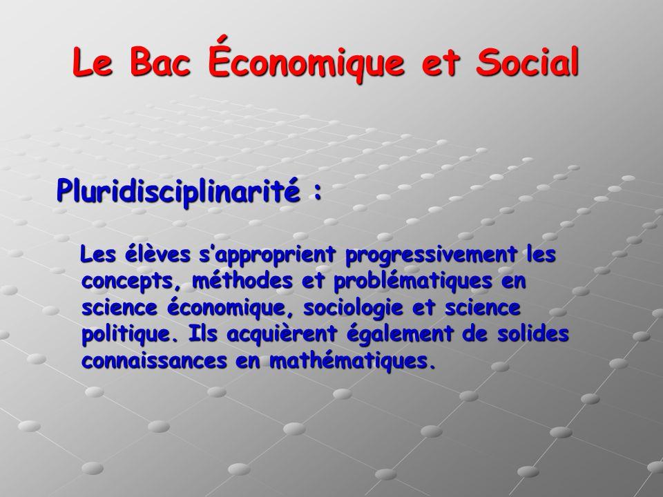 Le Bac Économique et Social Pluridisciplinarité : Les élèves sapproprient progressivement les concepts, méthodes et problématiques en science économiq