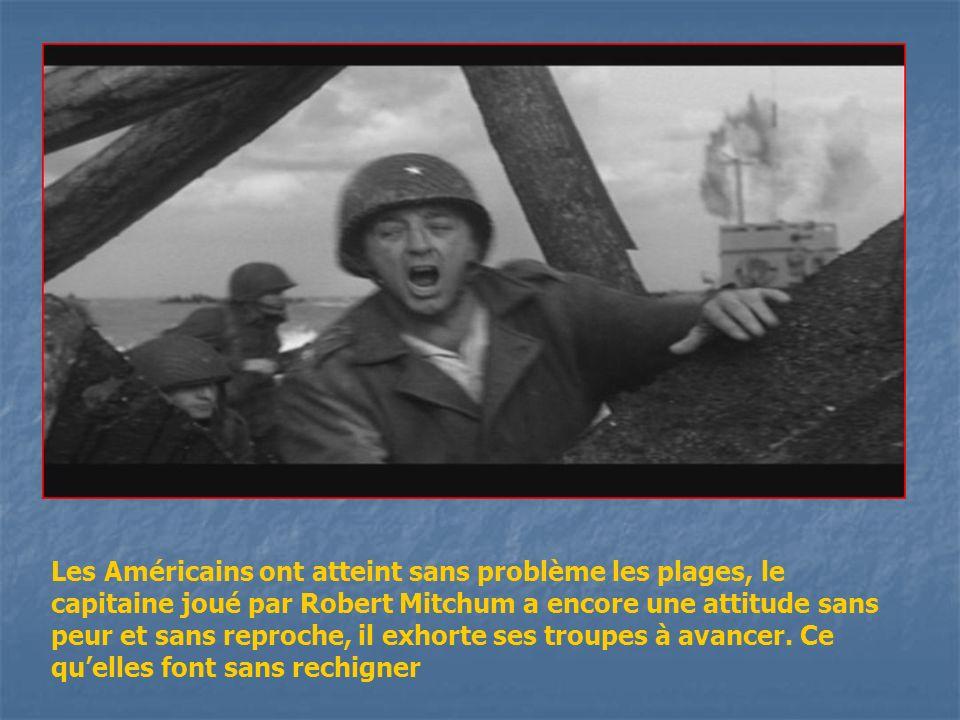 Les Américains ont atteint sans problème les plages, le capitaine joué par Robert Mitchum a encore une attitude sans peur et sans reproche, il exhorte