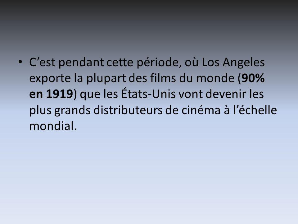 Cest pendant cette période, où Los Angeles exporte la plupart des films du monde (90% en 1919) que les États-Unis vont devenir les plus grands distrib