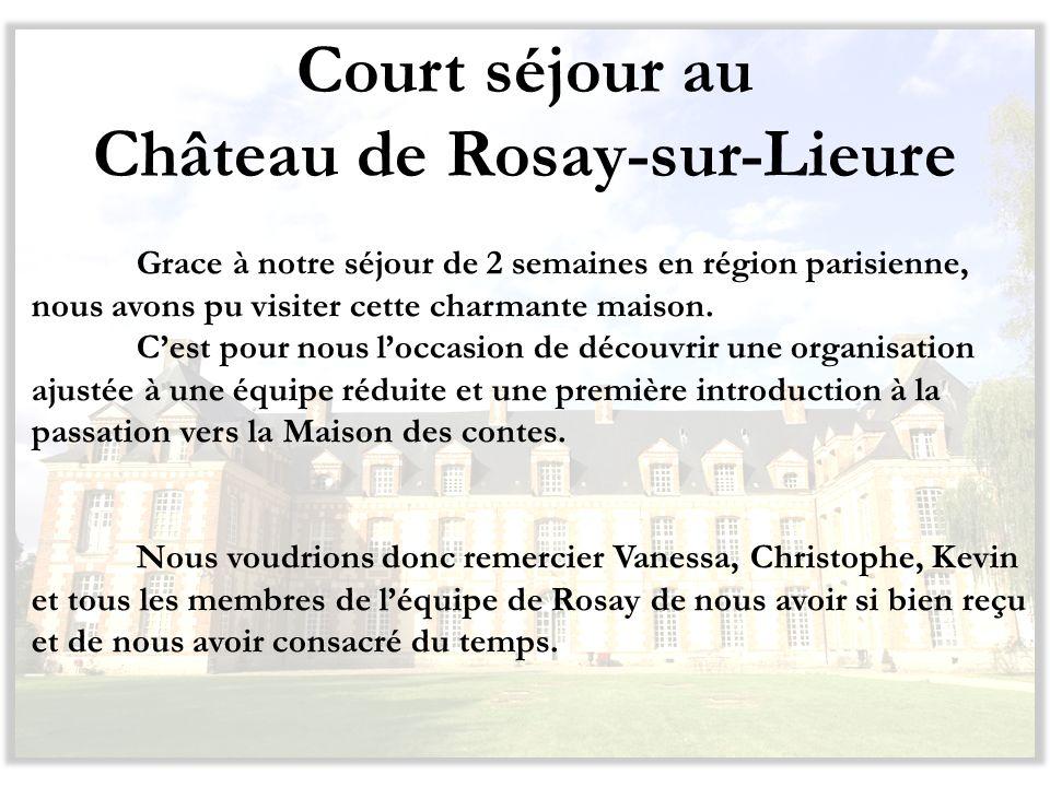 Court séjour au Château de Rosay-sur-Lieure Grace à notre séjour de 2 semaines en région parisienne, nous avons pu visiter cette charmante maison.