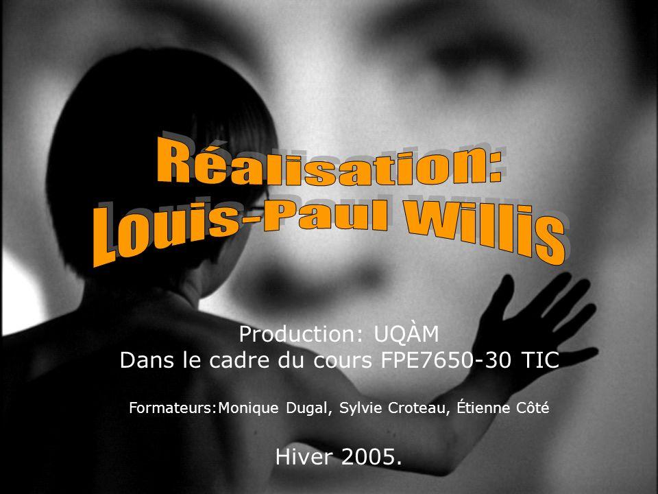 Production: UQÀM Dans le cadre du cours FPE7650-30 TIC Formateurs:Monique Dugal, Sylvie Croteau, Étienne Côté Hiver 2005.