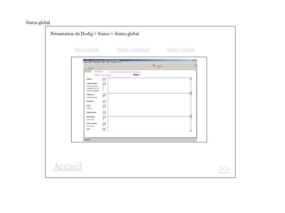 Status global Présentation de Dodig > Status > Status global Status globalStatus abdominal Status vésicule >> Accueil