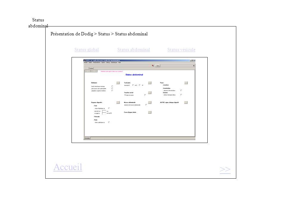 Status abdominal Présentation de Dodig > Status > Status abdominal Status globalStatus abdominal Status vésicule >> Accueil