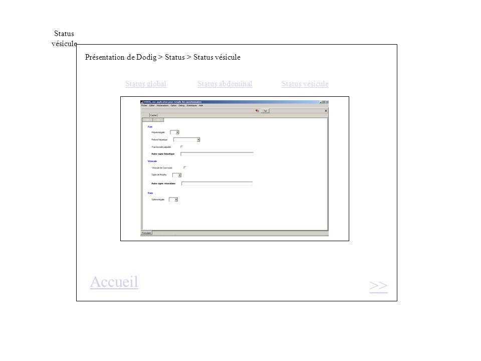 Status vésicule Présentation de Dodig > Status > Status vésicule Status globalStatus abdominal Status vésicule >> Accueil