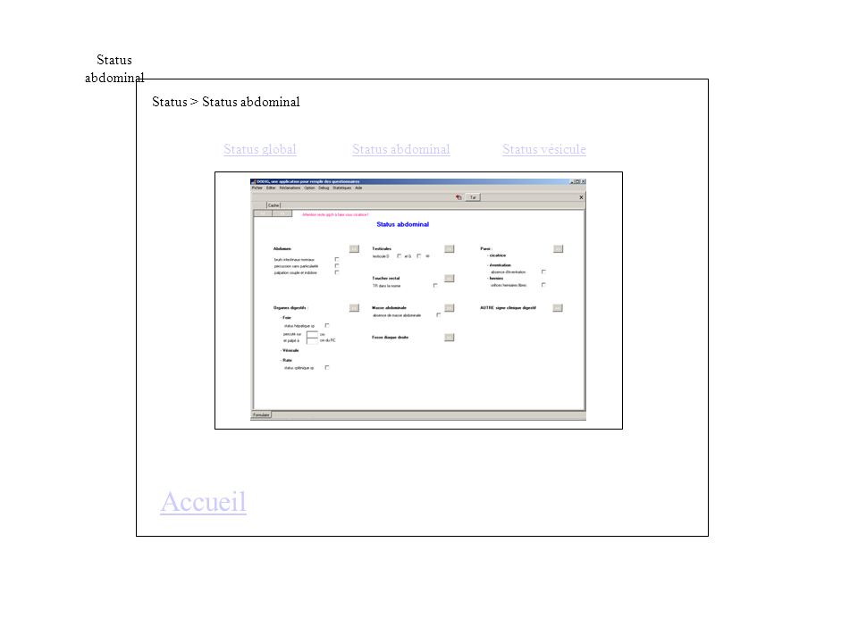 Status abdominal Status > Status abdominal Accueil Status globalStatus abdominal Status vésicule