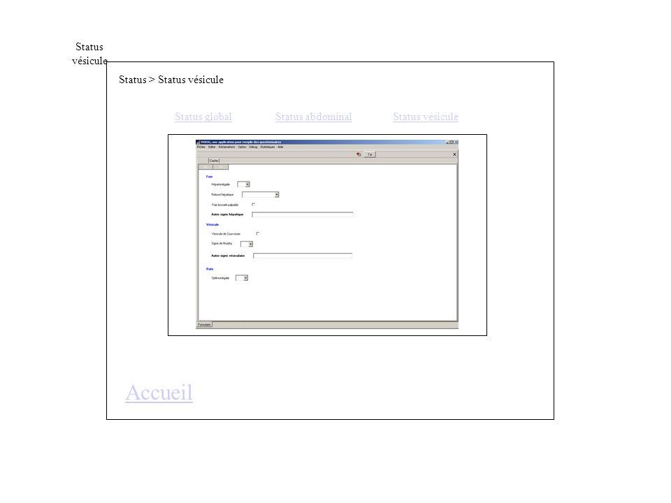 Status > Status vésicule Accueil Status globalStatus abdominal Status vésicule