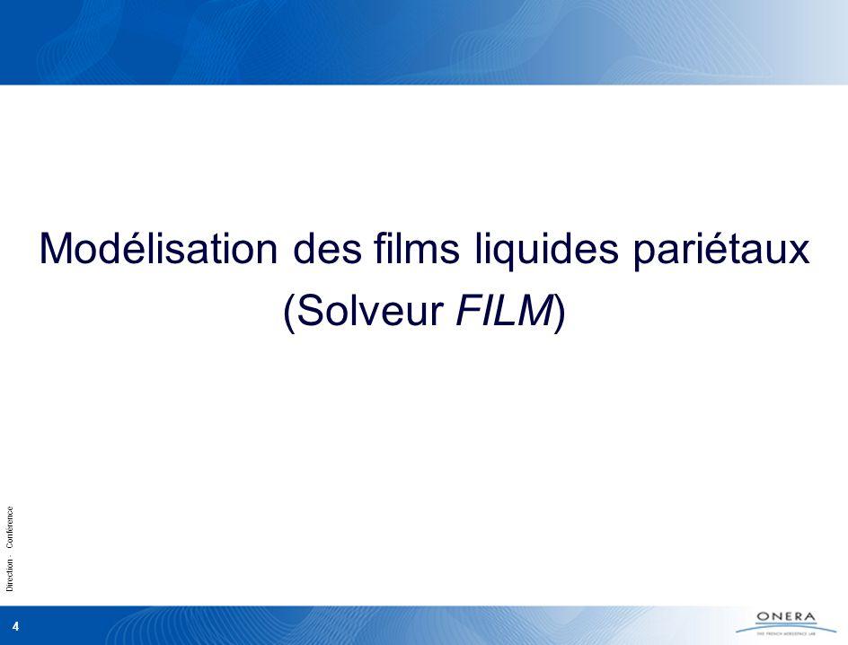 Direction - Conférence 4 Modélisation des films liquides pariétaux (Solveur FILM)