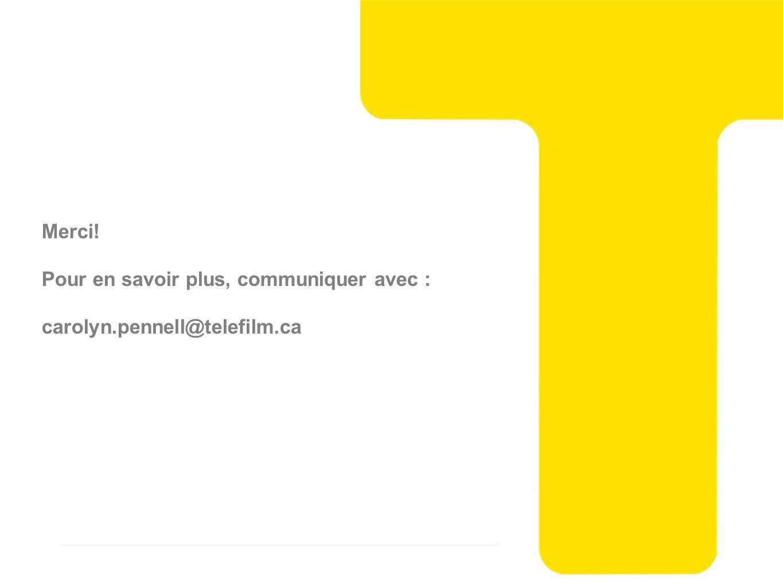 Merci! Pour en savoir plus, communiquer avec : carolyn.pennell@telefilm.ca