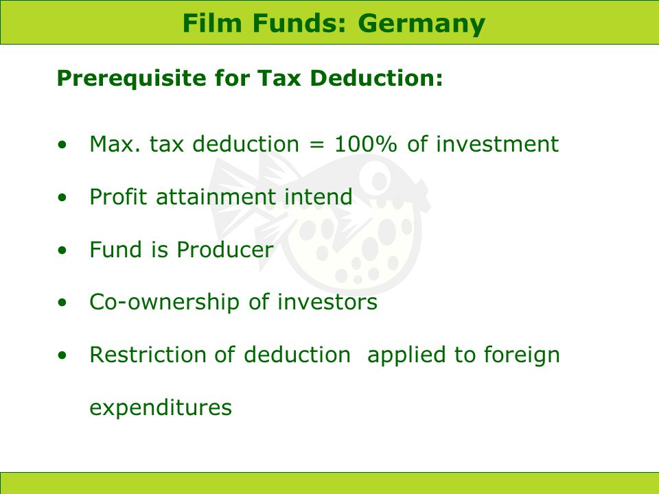 Film Funds: Germany Prerequisite for Tax Deduction: Max.