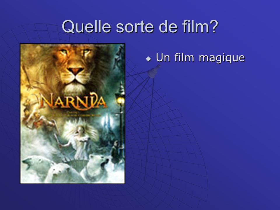 Quelle sorte de film? Un film magique Un film magique
