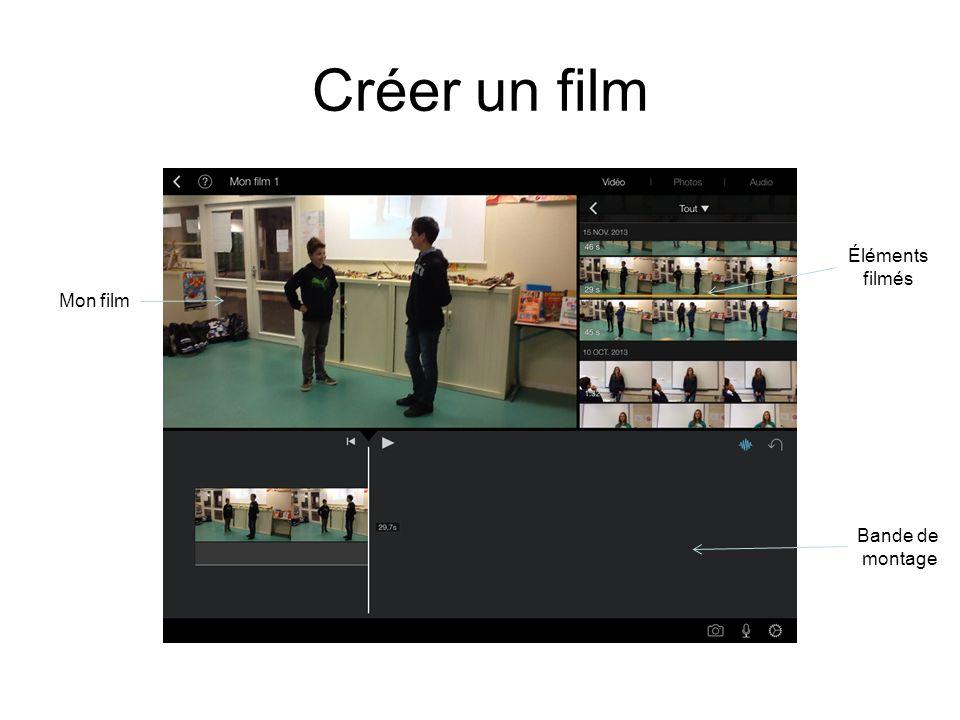 Créer un film Bande de montage Éléments filmés Mon film