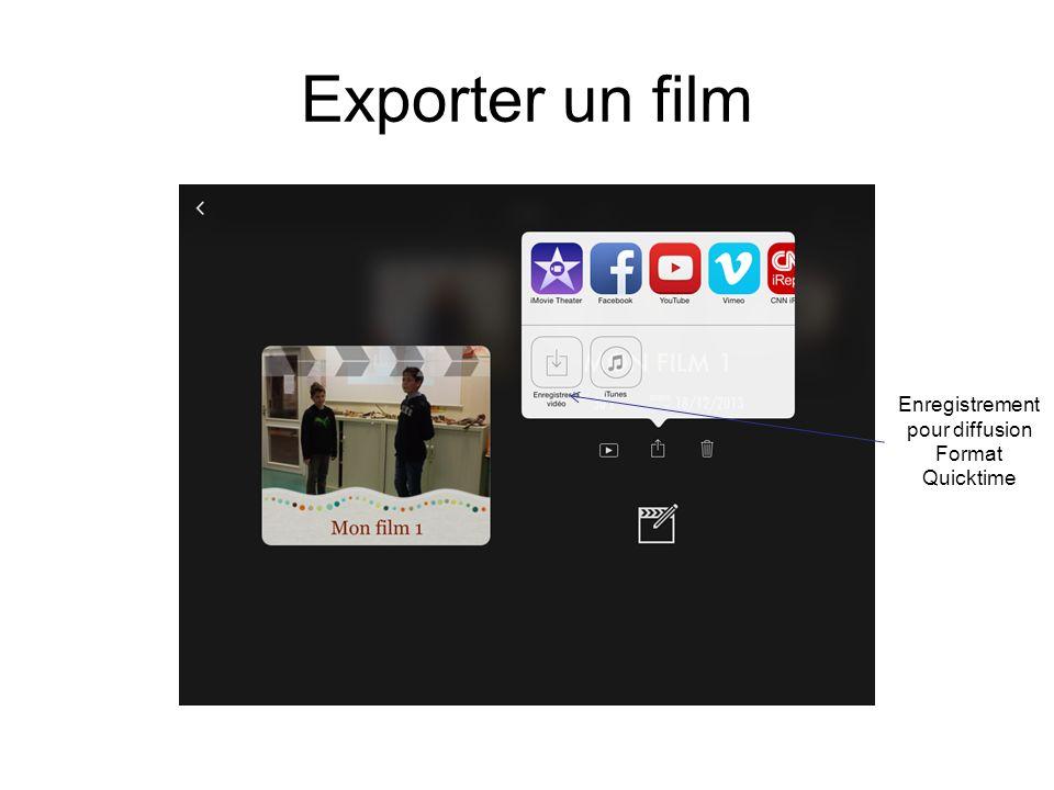 Exporter un film Enregistrement pour diffusion Format Quicktime