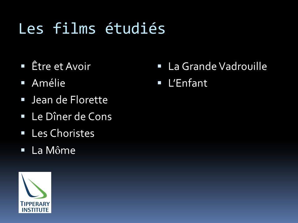 Les films étudiés Être et Avoir Amélie Jean de Florette Le Dîner de Cons Les Choristes La M ô me La Grande Vadrouille LEnfant