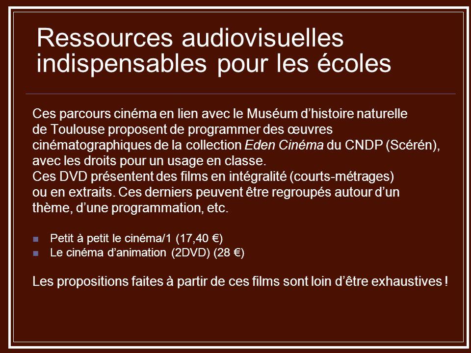 Ressources audiovisuelles indispensables pour les écoles Ces parcours cinéma en lien avec le Muséum dhistoire naturelle de Toulouse proposent de progr