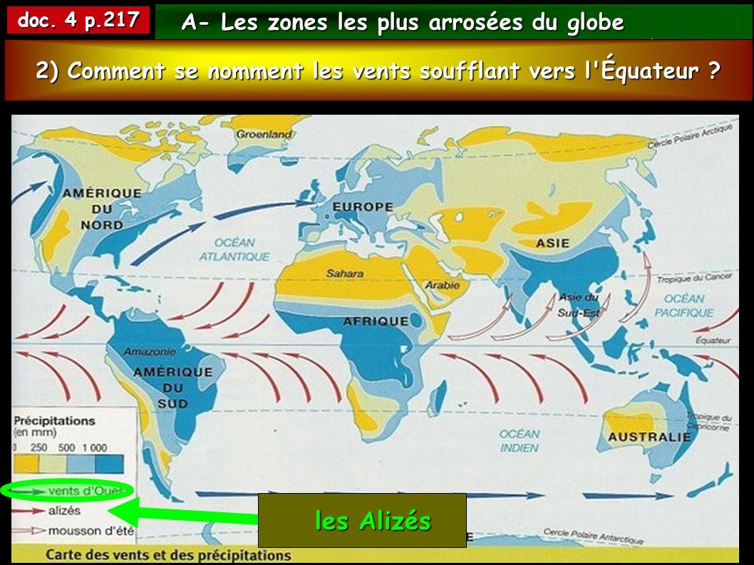 A- Les zones les plus arrosées du globe A- Les zones les plus arrosées du globe 1) Autour de quelle ligne remarquable se situent les régions les plus