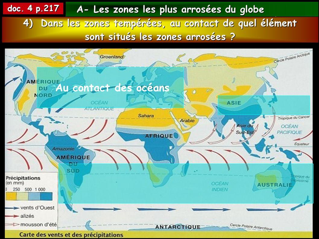 A- Les zones les plus arrosées du globe A- Les zones les plus arrosées du globe 1) Autour de quelle ligne remarquable se situent les régions les plus arrosées du globe .