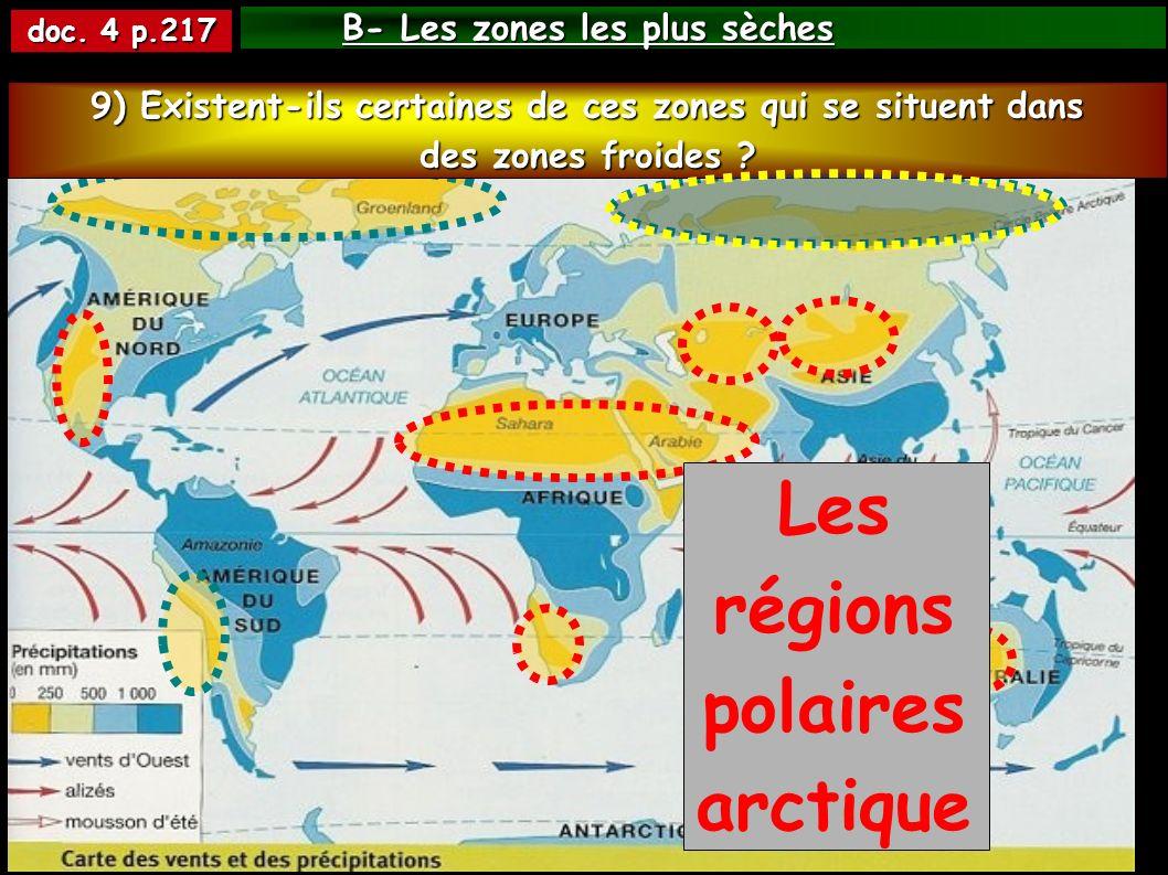B- Les zones les plus sèches doc.4 p.217 7) Où se situent-elles majoritairement .