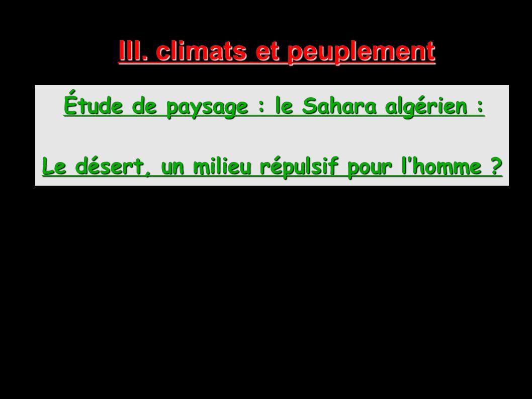 III. climats et peuplement Étude de paysage : le Sahara algérien : Le désert, un milieu répulsif pour lhomme ?