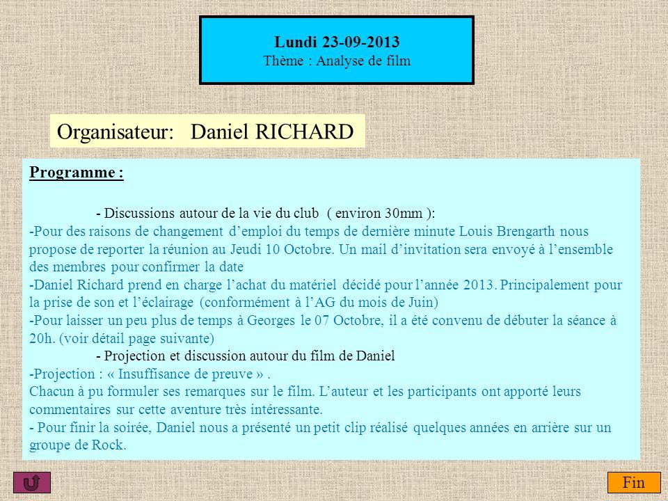 Lundi 03-03-2014 Thème : Fin Organisateur : Programme: - Discussions autour de la vie du club ( environ 30mm ).
