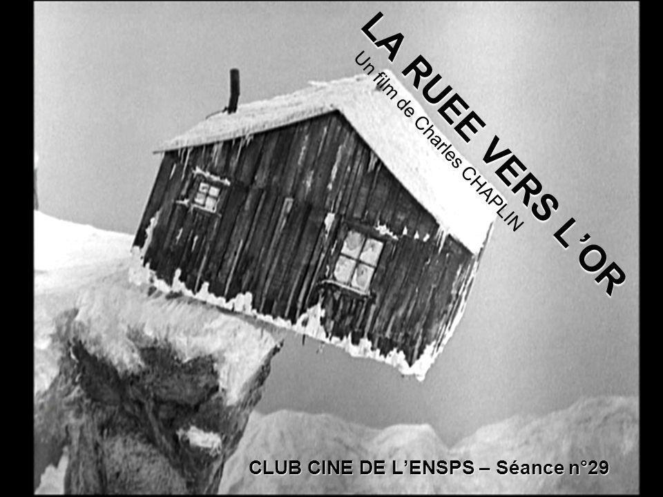 LA RUEE VERS LOR LA RUEE VERS LOR Un film de Charles CHAPLIN CLUB CINE DE LENSPS – Séance n°29