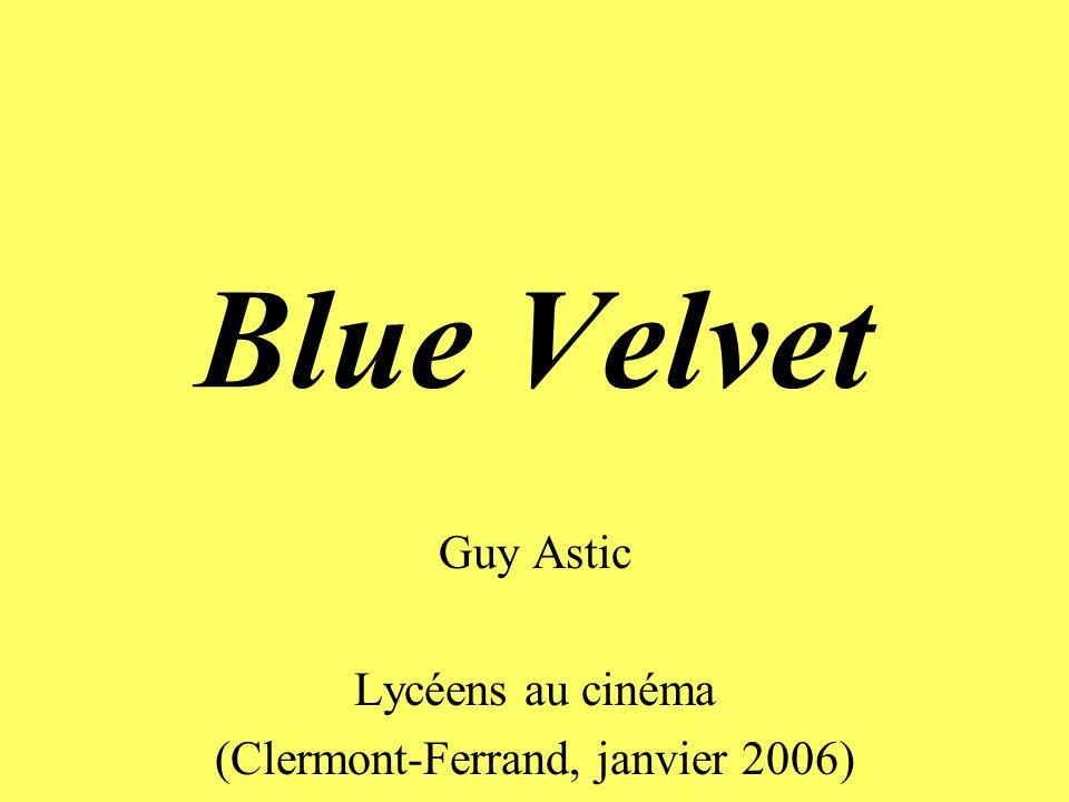 Blue Velvet Guy Astic Lycéens au cinéma (Clermont-Ferrand, janvier 2006)