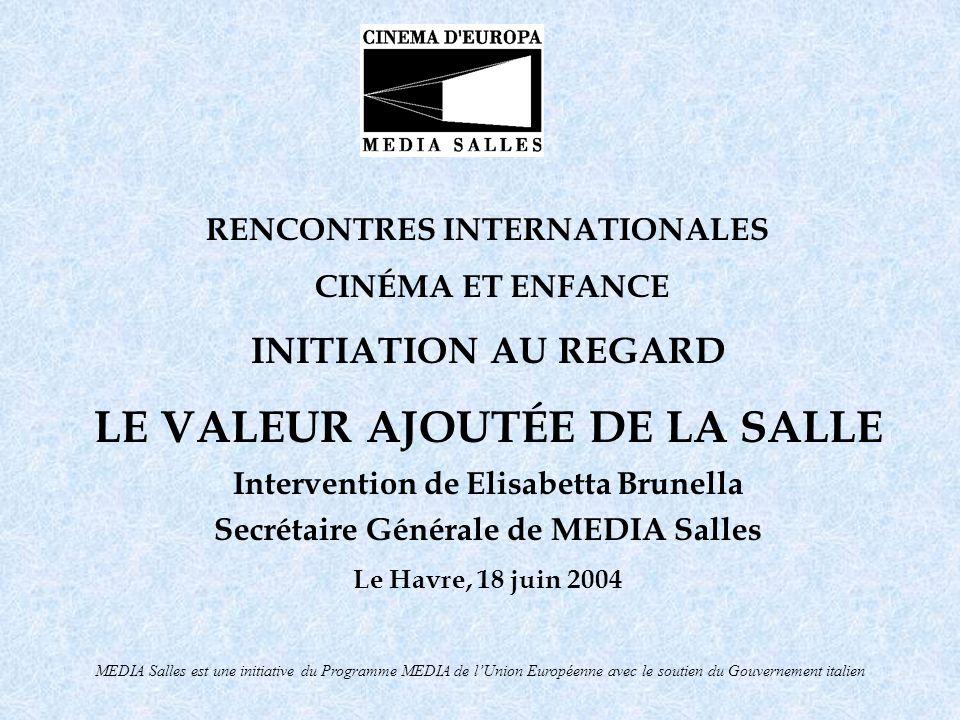 MEDIA Salles est une initiative du Programme MEDIA de l Union Européenne avec le soutien du Gouvernement Italien MEDIA Salles Une initiative du Programme MEDIA de lUnion Européenne avec le soutien du Gouvernement Italien – Ministère des Biens et des Activités Culturelles – Direction Cinéma
