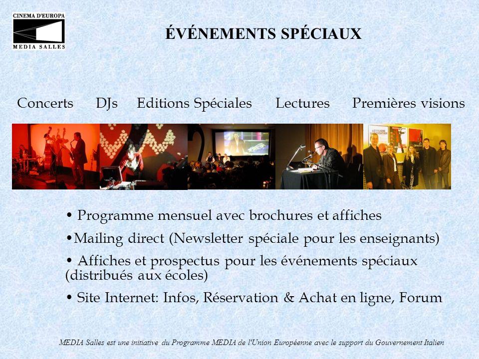 MEDIA Salles est une initiative du Programme MEDIA de l'Union Européenne avec le support du Gouvernement Italien Concerts DJs Editions Spéciales Lectu