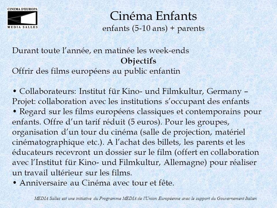 Durant toute lannée, en matinée les week-ends Objectifs Offrir des films européens au public enfantin Collaborateurs: Institut für Kino- und Filmkultu