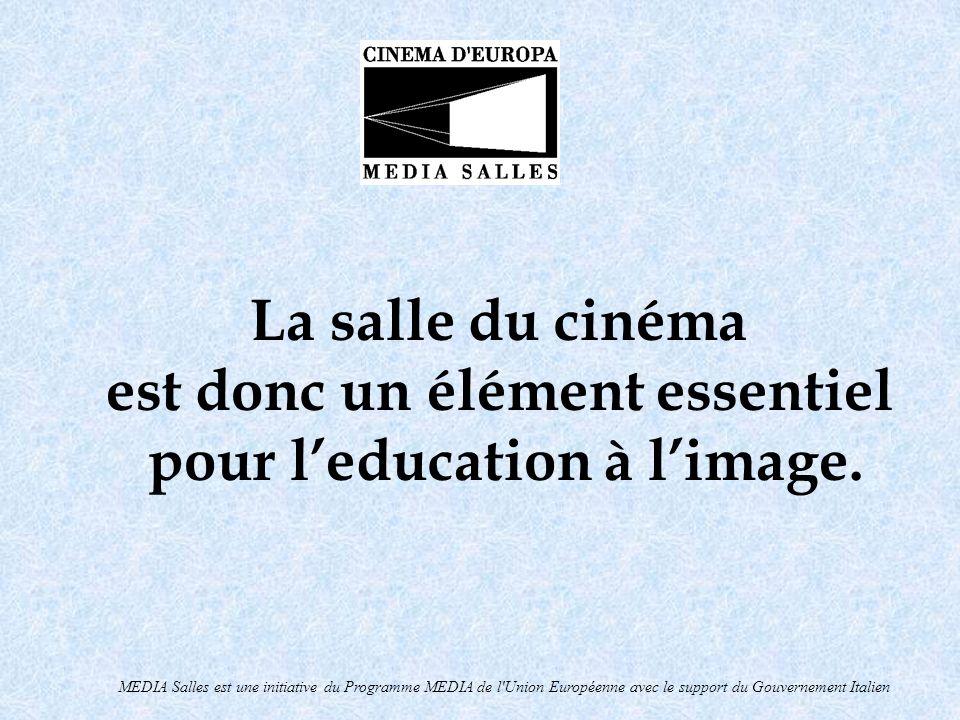 MEDIA Salles est une initiative du Programme MEDIA de l'Union Européenne avec le support du Gouvernement Italien La salle du cinéma est donc un élémen