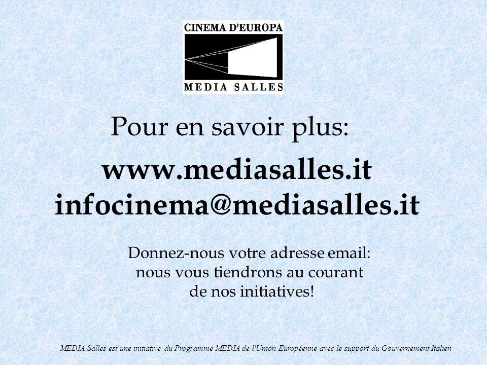 MEDIA Salles est une initiative du Programme MEDIA de l'Union Européenne avec le support du Gouvernement Italien www.mediasalles.it infocinema@mediasa