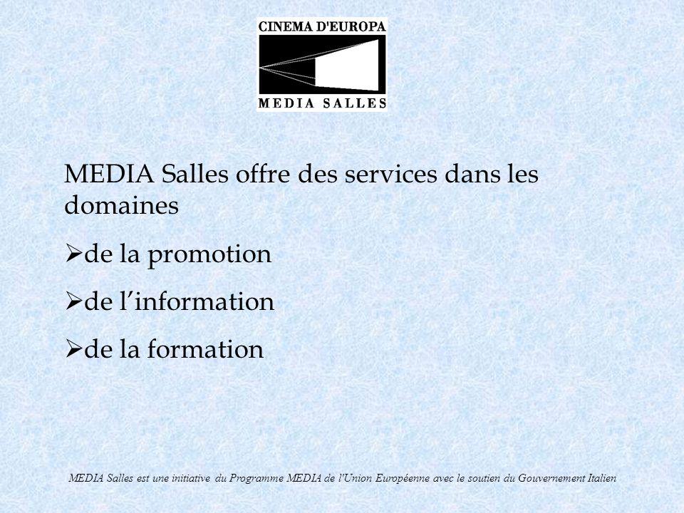 MEDIA Salles est une initiative du Programme MEDIA de l'Union Européenne avec le soutien du Gouvernement Italien MEDIA Salles offre des services dans